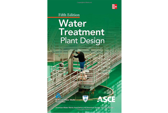 Water Treatment Plant Design : Hazen and sawyer engineers contribute to updated edition